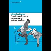 Canciones de amor a quemarropa (Libros del Asteroide nº 135) (Spanish Edition)
