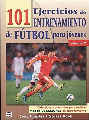 101 ejercicios de entrenamiento de futbol para jóvenes. Volumen 2: Amazon.es: Tony Charles: Libros