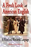 A Fresh Look at American English: A Weird and Wonderful Language