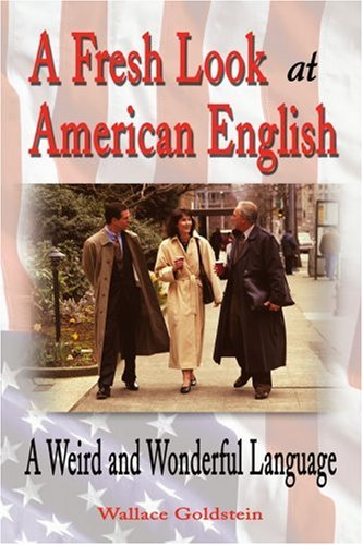 A Fresh Look at American English: A Weird and Wonderful Language by Brand: iUniverse