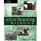 AI Game Programming Wisdom 3 (AI Game Programming Wisdom (W/CD))