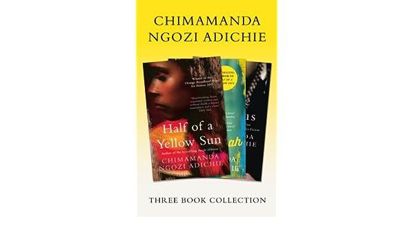 Half of a Yellow Sun, Americanah, Purple Hibiscus: Chimamanda ...