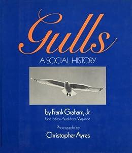 Gulls: A Social History by [Graham, Frank]