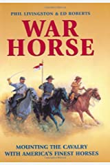 War Horse: Mounting the Cavalry with America's Finest Horses Hardcover