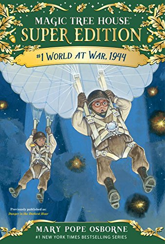 World at War, 1944 (Magic Tree House (R) Super Edition)