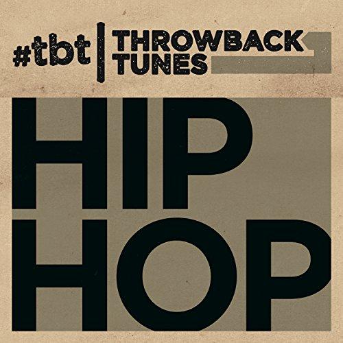 Throwback Tunes: Hip Hop [Expl...