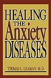 Healing the Anxiety Diseases, Thomas L. Leaman, 0738208736