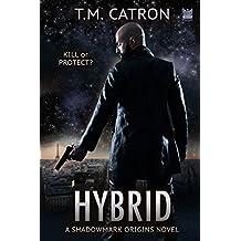 Hybrid: A Science Fiction Spy Thriller (Shadowmark Origins)