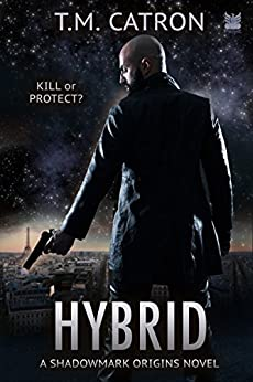 Hybrid: A Science Fiction Spy Thriller (Shadowmark Origins) by [Catron, T.M.]