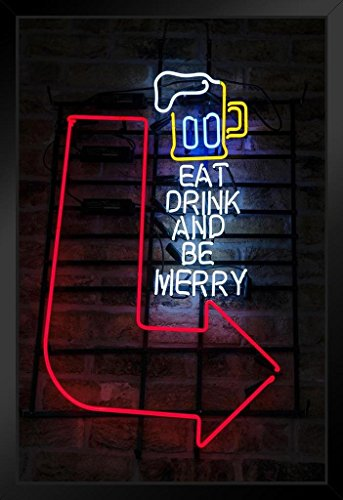 Eat Drink and Be Merry Neon Bar Sign Illuminated Photo Art Print Framed Poster 14x20 inch