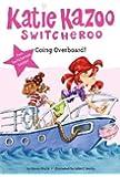 Super Special: Going Overboard! (Katie Kazoo, Switcheroo)