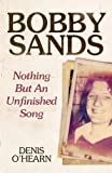 Bobby Sands - New Edition: Nothing But an Unfinished Song