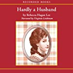Hardly a Husband  | Rebecca Hagan Lee