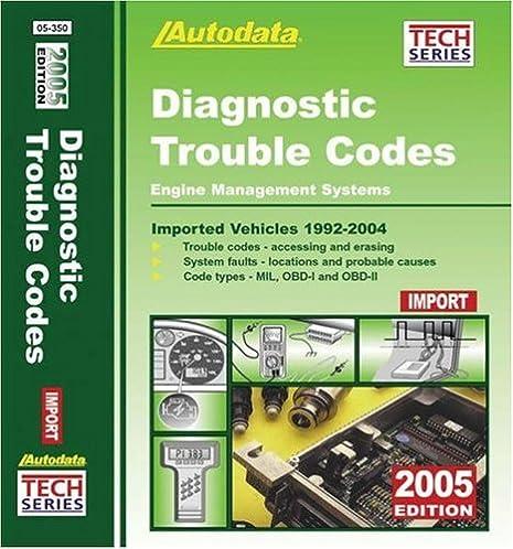 2005 diagnostic trouble codes imported vehicles 1992 2004 autodata rh amazon com Autodata CD Professional Auto Repair Manuals