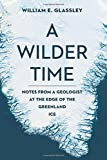 #2: A Wilder Time: Notes from a Geologist at the Edge of the Greenland Ice