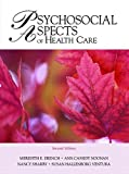 img - for Psychosocial Aspects of Healthcare (2nd Edition) by Drench Ph.D. PT, Meredith E., Sharby, Nancy, Noonan, Ann, V (2006) Paperback book / textbook / text book