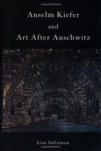 Read Online Anselm Kiefer and Art after Auschwitz (Cambridge Studies in New Art History and Criticism) pdf