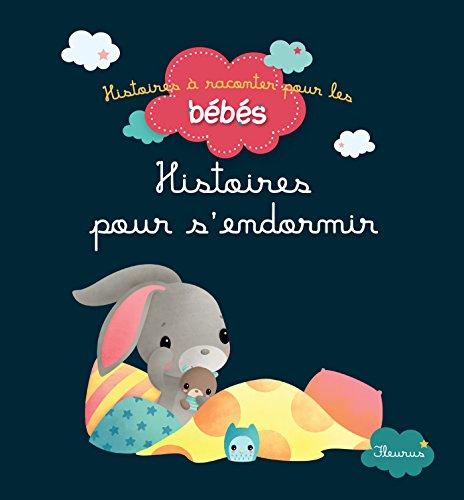 Histoires pour s'endormir (Histoires à raconter pour les bébés) (French Edition)