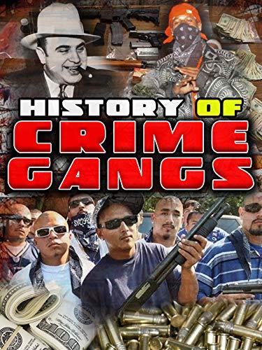 History of Crime Gangs