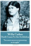 "Image of Willa Cather - Death Comes For the Archbishop: ""Success is never so interesting as struggle."""