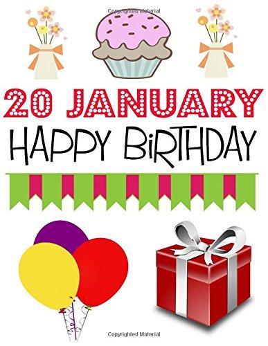 20 January Happy Birthday Journal For Boys Girls Men Women 20th Jan Gift