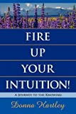img - for Fire Up Your Intuition: A Journey to the Knowing Paperback   June 20, 2011 book / textbook / text book
