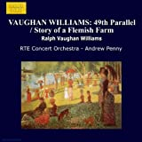 VAUGHAN WILLIAMS: 49th Parallel / Story of a Flemish Farm