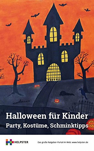 Halloween für Kinder: Party, Kostüme, Schminktipps (German Edition) -