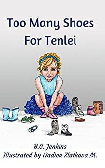Too Many Shoes for Tenlei: The Gift of Sharing by [Jenkins, B.G.]