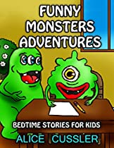 Bedtime Stories For Kids! Funny Monsters Adventures: Short Stories Picture Book: Monsters For Kids (funny Monster Bedtime Stories Collection For Children Ages 4-8 Book 3)