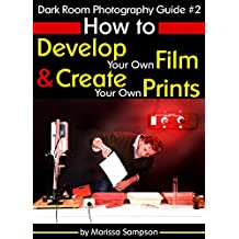 Dark Room Photography Guide #2: How to Develop Your Own Film and Create Your Own Prints in a Dark Room