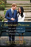 img - for American Princess: The Love Story of Meghan Markle and Prince Harry book / textbook / text book