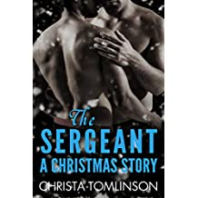 The Sergeant: A Christmas Story (Cuffs, Collars, and Love Book 3)