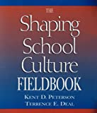 Shaping School Culture Set (contains book and Fieldbook), Deal, Terrence E. and Peterson, Kent D., 0787968102