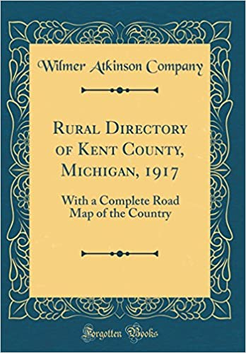 Rural Directory Of Kent County Michigan 1917 With A Complete Road