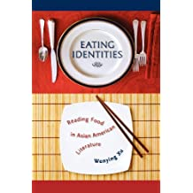 Eating Identities: Reading Food in Asian American Literature