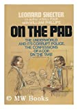 On the Pad: The Underworld and Its Corrupt Police, Leonard Shecter, 0399112375