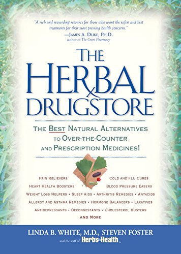The Herbal Drugstore:The Best Natural Alternatives to Over-the-Counter and Prescription Medicines!