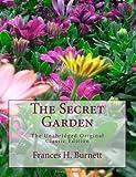 The Secret Garden the Unabridged Original Classic Edition [Large Print Edition], Frances Hodgson Burnett, 1495223116