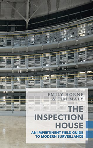 The Inspection House: An Impertinent Field Guide to Modern Surveillance (Exploded Views) (Inspection House The)