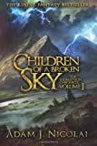 Children of a Broken Sky, Adam Nicolai, 1482714191