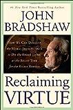 Reclaiming Virtue, John Bradshaw, 0553095927