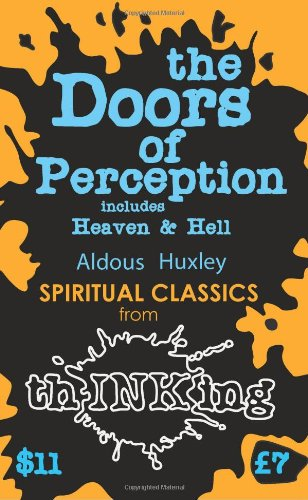 The Doors of Perception: Heaven and Hell (Thinking Classics): Aldous Huxley,  Robbie McCallum: 9781907590092: Amazon.com: Books