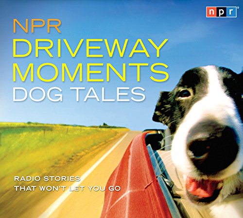 npr-driveway-moments-dog-tales-radio-stories-that-wont-let-you-go