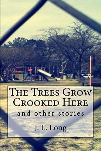 5b133eca264 Amazon.com  The Trees Grow Crooked Here  and other stories eBook ...