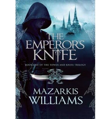[ The Emperor's Knife Williams, Mazarkis ( Author ) ] { Paperback } 2012