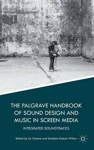 The Palgrave Handbook of Sound Design and Music in Screen Media: Integrated Soundtracks