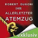 Ihr allerletzter Atemzug (Tracy-Crosswhite-Serie 2) Audiobook by Robert Dugoni Narrated by Sabina Godec