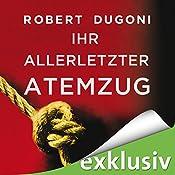 Ihr allerletzter Atemzug (Tracy-Crosswhite-Serie 2) | Robert Dugoni