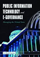 Public Information Technology and E-Governance: Managing the Virtual State